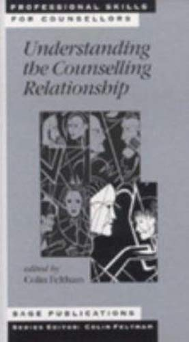 9780761957843: Understanding the Counselling Relationship (Professional Skills for Counsellors Series)