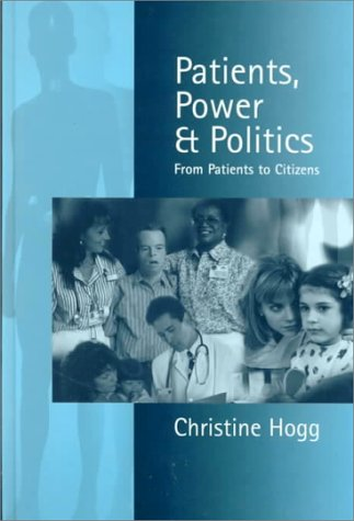 9780761958772: Patients, Power and Politics: From Patients to Citizens