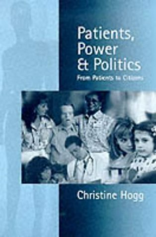9780761958789: Patients, Power and Politics: From Patients to Citizens