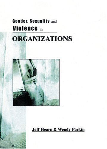 9780761959113: Gender, Sexuality and Violence in Organizations: The Unspoken Forces of Organization Violations