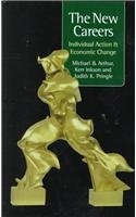 The New Careers: Individual Action and Economic: Arthur, Michael, Inkson,