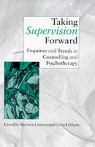 9780761960102: TakIng Supervision Forward: Enquiries And Trends In CounsellIng And PsychoTherapy (Counselling Supervision)
