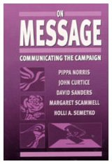 9780761960737: On Message: Communicating the Campaign