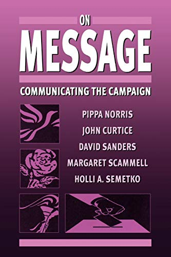 9780761960744: On Message: Communicating the Campaign