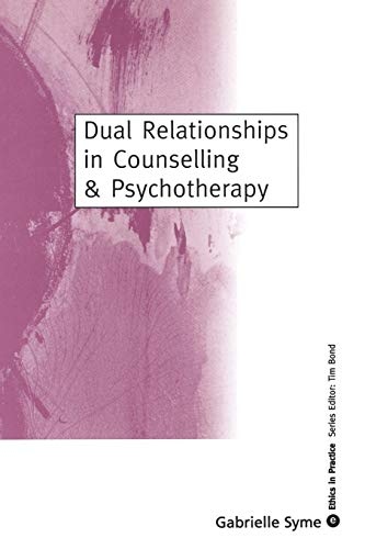 9780761960881: Dual Relationships in Counselling & Psychotherapy (Ethics in Practice Series)