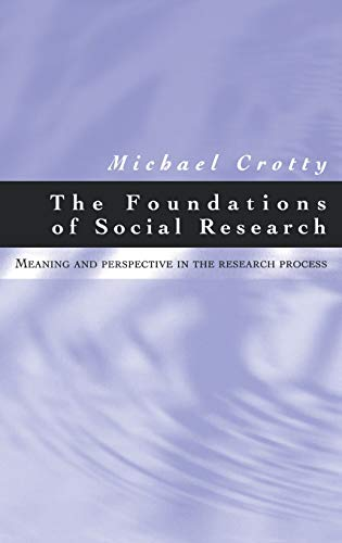9780761961055: The Foundations of Social Research: Meaning and Perspective in the Research Process