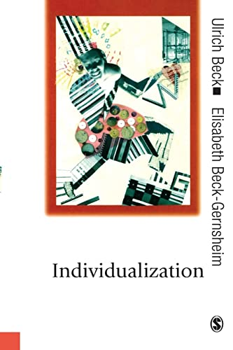 9780761961116: Individualization: Institutionalized Individualism and its Social and Political Consequences (Published in association with Theory, Culture & Society)
