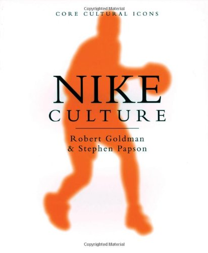 Nike Culture: The Sign of the Swoosh 9780761961499 This book is one of the first to take an in-depth look at how an advertising image works. It situates the Nike swoosh logo in terms of p