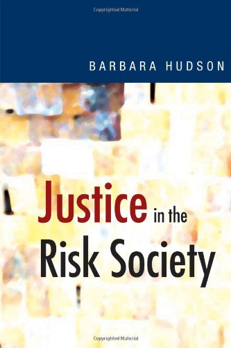 9780761961598: Justice in the Risk Society: Challenging and Re-affirming 'Justice' in Late Modernity