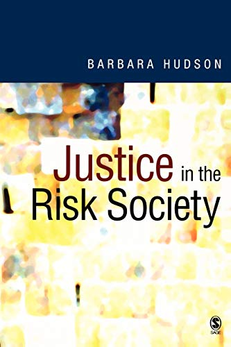 9780761961604: Justice in the Risk Society: Challenging and Re-Affirming 'Justice' in Late Modernity