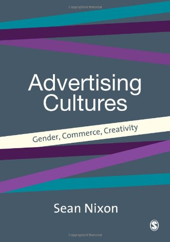 Advertising Cultures: Gender, Commerce, Creativity (Culture, Representation and Identity series): ...
