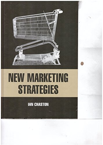 9780761962014: New Marketing Strategies: Evolving Flexible Processes to Fit Market Circumstance