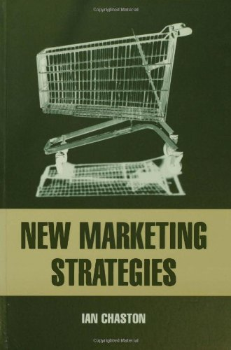 9780761962021: New Marketing Strategies: Evolving Flexible Processes To Fit Market Circumstance
