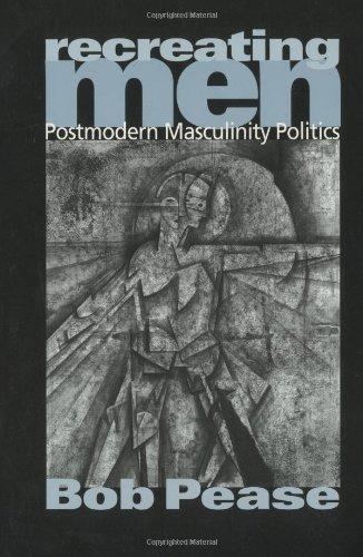 9780761962052: Recreating Men: Postmodern Masculinity Politics
