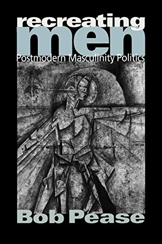 9780761962069: Recreating Men: Postmodern Masculinity Politics