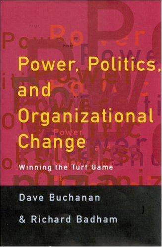 9780761962212: Power, Politics, and Organizational Change: Winning the Turf Game (Human Resource Management Series)