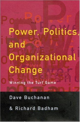Power, Politics, and Organizational Change: Winning the Turf Game (Human Resource Management Series...