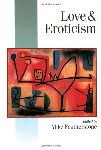 9780761962519: Love & Eroticism (Published in association with Theory, Culture & Society)