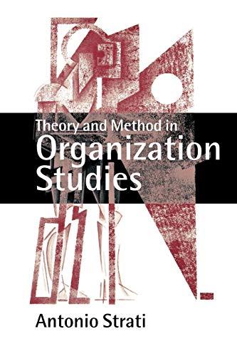 Theory and Method in Organization Studies: Paradigms: Antonio Strati
