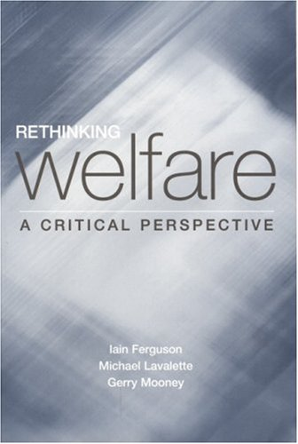 9780761964179: Rethinking Welfare: A Critical Perspective