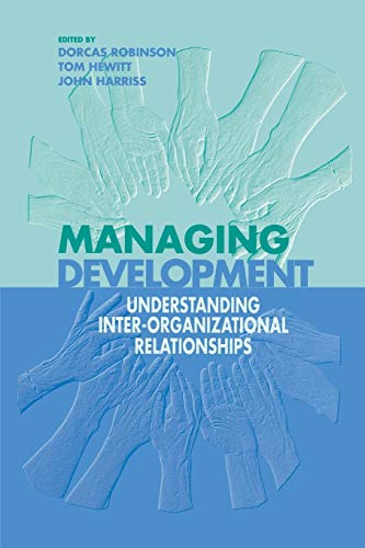 Managing Development : Understanding Inter-Organizational Relationships
