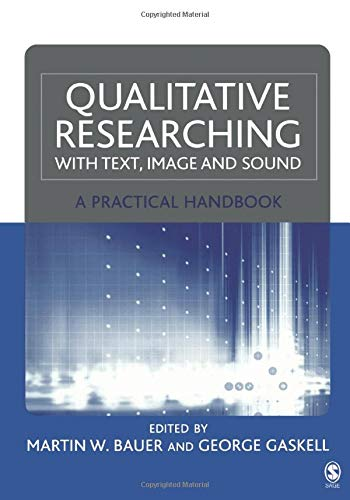 9780761964810: Qualitative Researching with Text, Image and Sound: A Practical Handbook for Social Research