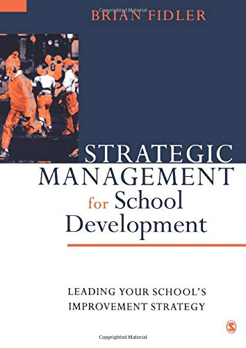 9780761965275: Strategic Management for School Development: Leading Your School′s Improvement Strategy (Published in association with the British Educational Leadership and Management Society)