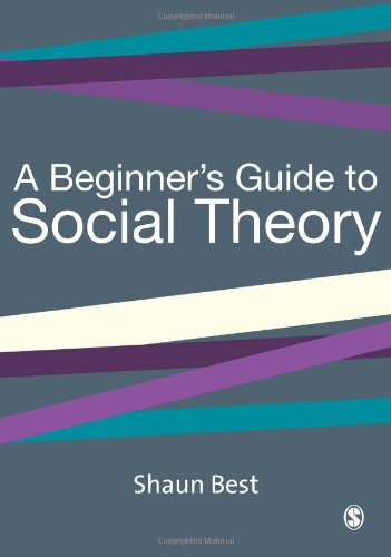 9780761965329: A Beginner's Guide to Social Theory