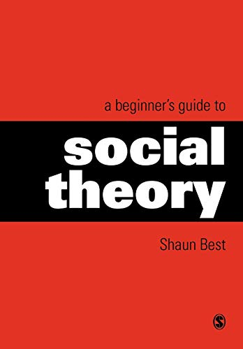 9780761965336: A Beginner′s Guide to Social Theory (Theory, Culture & Society (Paperback))