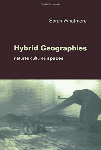 Hybrid Geographies: Natures Cultures Spaces (Paperback): Sarah Whatmore