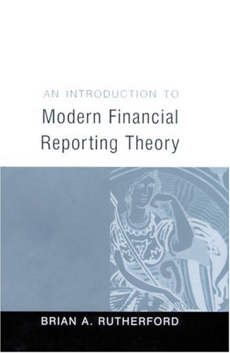 An Introduction To Modern Financial Reporting Theory,