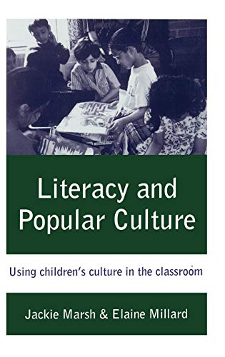 9780761966180: Literacy and Popular Culture: Using Children′s Culture in the Classroom