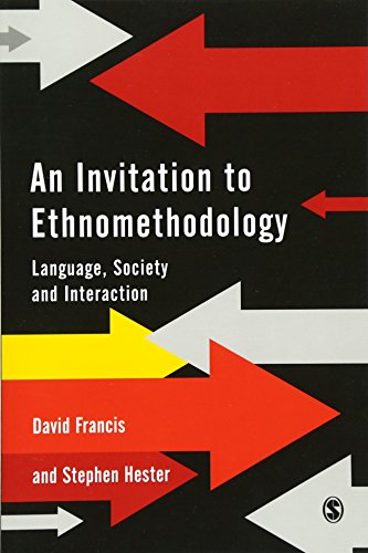 9780761966425: An Invitation to Ethnomethodology: Language, Society and Interaction