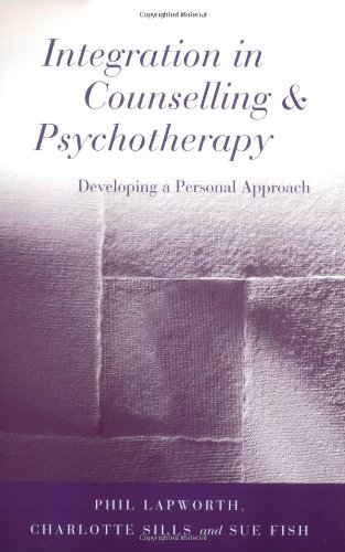9780761967132: Integration in Counselling & Psychotherapy: Developing a Personal Approach