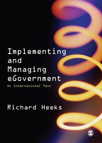 Implementing and Managing eGovernment: An International Text: Heeks, Richard