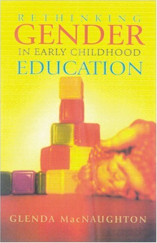 Rethinking Gender in Early Childhood Education: MacNaughton, Glenda