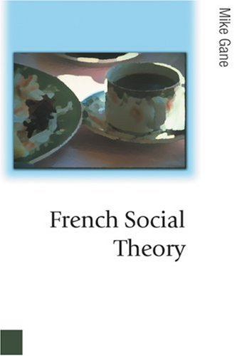 9780761968306: French Social Theory (Published in association with Theory, Culture & Society)
