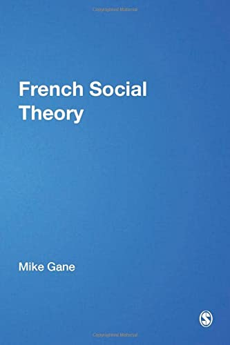 9780761968313: French Social Theory (Published in association with Theory, Culture & Society)