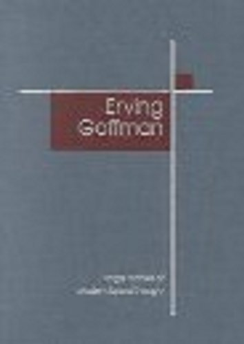 9780761968634: Erving Goffman (SAGE Masters in Modern Social Thought series)