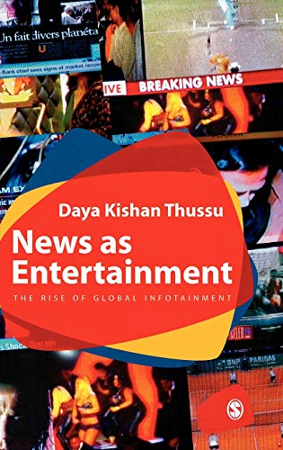 9780761968788: News as Entertainment: The Rise of Global Infotainment