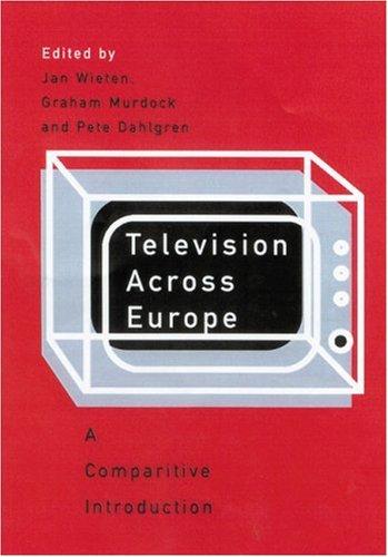Television Across Europe: A Comparative Introduction: Wieten, J Murdock,