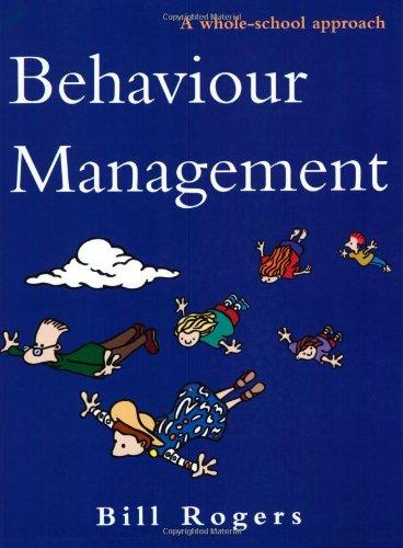 9780761969297: Behaviour Management: A Whole-School Approach