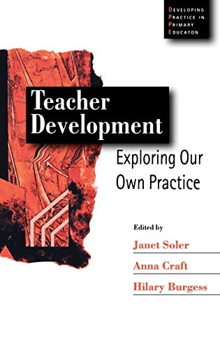 9780761969303: Teacher Development: Exploring Our Own Practice (Developing Practice in Primary Education series)