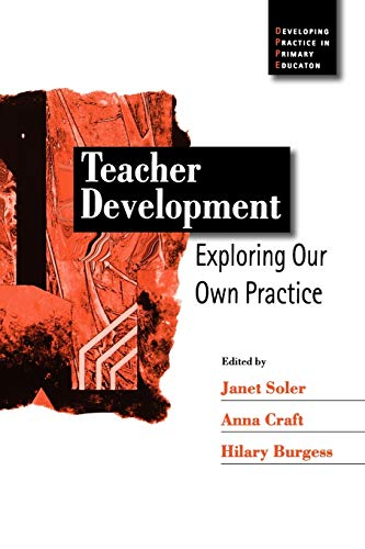 9780761969310: Teacher Development: Exploring Our Own Practice (Developing Practice in Primary Education series)