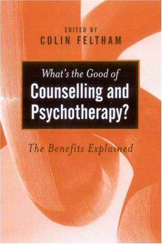 9780761969549: What's the Good of Counselling & Psychotherapy?: The Benefits Explained (Ethics in Practice)