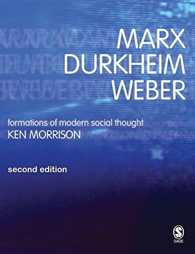 9780761970552: Marx, Durkheim, Weber: Formations of Modern Social Thought