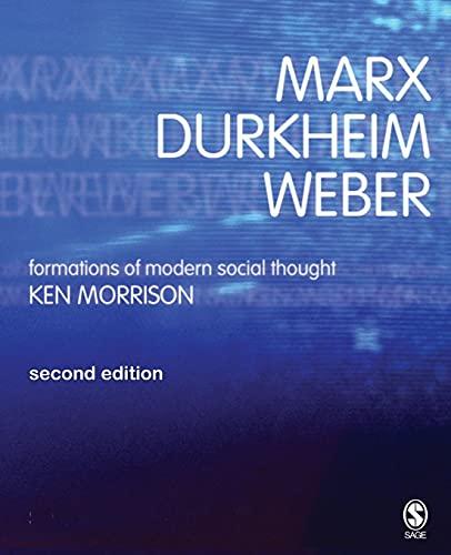 9780761970569: Marx, Durkheim, Weber: Formations of Modern Social Thought
