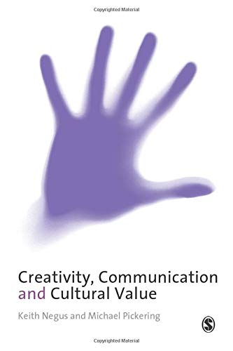 9780761970767: Creativity, Communication and Cultural Value