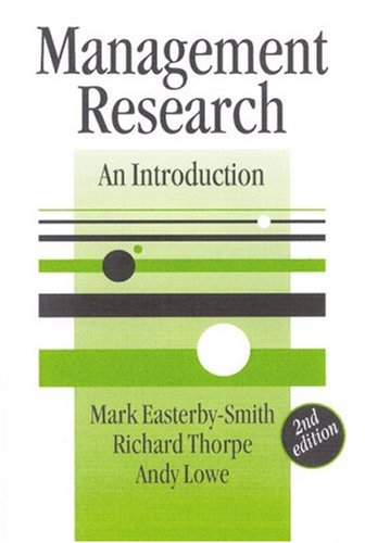Management Research: An Introduction (SAGE series in Management Research) (9780761972846) by Mark Easterby-Smith; Richard Thorpe; Andy Lowe