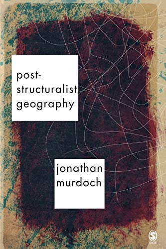 9780761974246: Post-structuralist Geography: A Guide to Relational Space